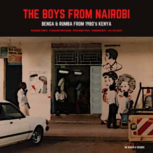 V/A - The Boys From Nairobi: Benga & Rumba from 1980s Kenya [vinyl]