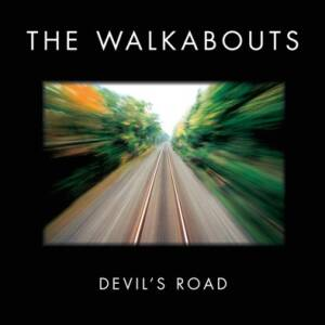 Walkabouts, The - Devil's Road (Vinyl: 2LP + 2CD limited edition)