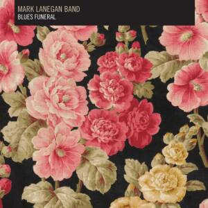Mark Lanegan Band - Blues Funeral [vinyl 2LP]