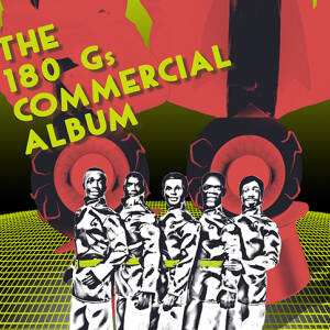 The 180Gs - The Commercial Album