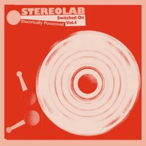 Stereolab - Electrically Possessed (Switched On Vol.4) (Mirror Board Cover) [vinyl 3LP]