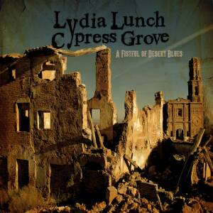 Lydia Lunch & Cypress Grove - A Fistful of Desert Blues [coloured vinyl] ltd ed. of 299 copies]
