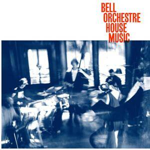 Bell Orchestre - House Music [vinyl+downloadcode]