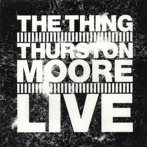The Thing & thurston Moore - Live [vinyl]