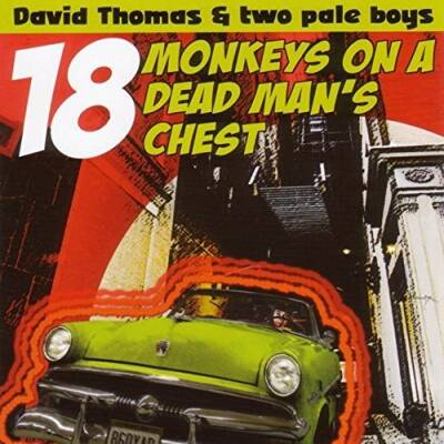 David Thomas and Two Pale Boys - 18 Monkeys On A Dead Man's Chest