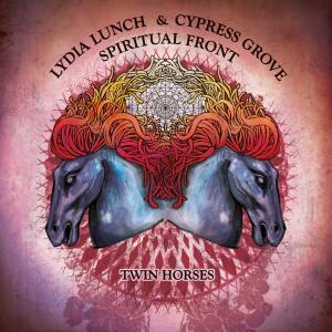 Lydia Lunch, Cypress Grove & Spiritual Front - Twin Horses [colored vinyl]