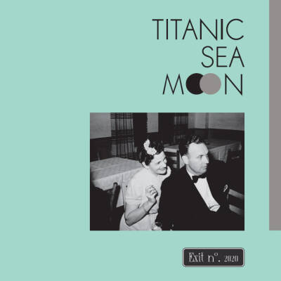 Titanic Sea Moon - Exit no. 2020 [vinyl]