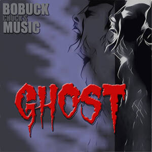 Bobuck - Chuck's Ghost Music
