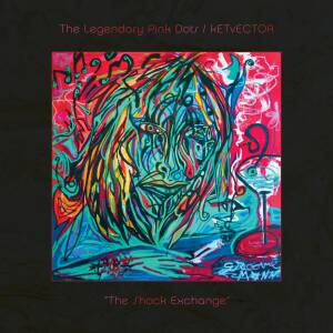 Legendary Pink Dots & Ketvector - The Shock Exchange [vinyl limited ed.]